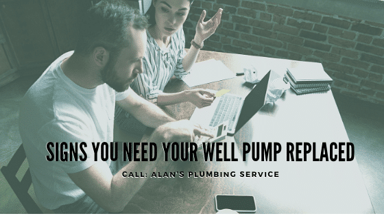 Signs You Need Your Well Pump Replaced